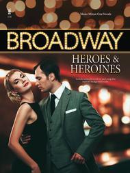 Broadway Heroes and Heroines