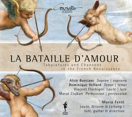 La Bataille D'Amour - Tabulatures & Chansons in the French Renaissance