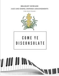 Come Ye Disconsolate - Solo Piano
