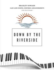 Down by the Riverside - Solo Piano
