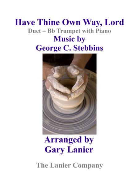 Gary Lanier: HAVE THINE OWN WAY, LORD (Duet –  Bb Trumpet & Piano with Parts)