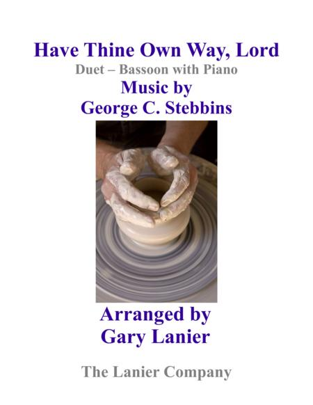 Gary Lanier: HAVE THINE OWN WAY, LORD (Duet –  Bassoon & Piano with Parts)