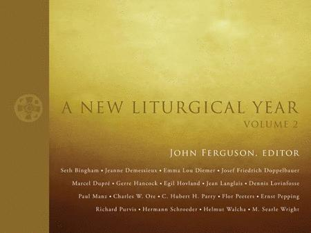 A New Liturgical Year, Volume 2