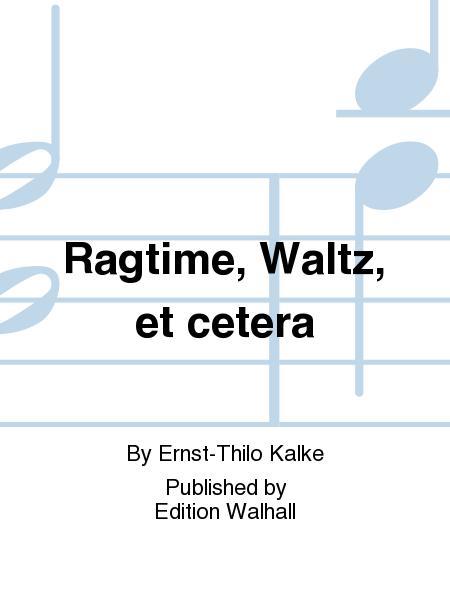 Ragtime, Waltz, et cetera
