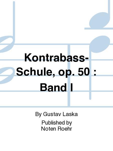 Kontrabass-Schule, op. 50 : Band I