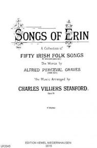 Songs Of Erin : A Collection Of Fifty Irish Folk Songs For