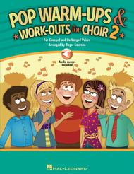 Pop Warm-Ups and Work-Outs for Choir, Vol. 2