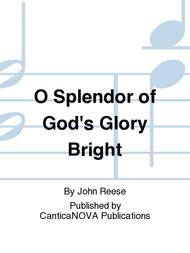O Splendor of God's Glory Bright
