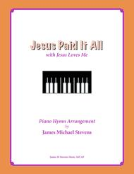 Jesus Paid It All (with Jesus Loves Me)