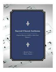 Sacred Choral Anthems 3: Original Music for SATB Choir (Volume 3)