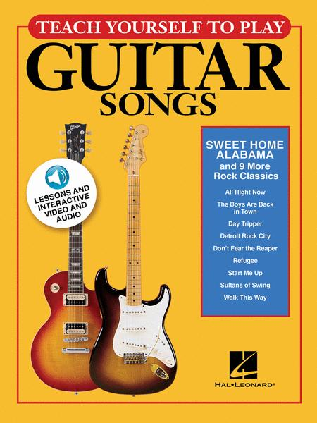 Teach Yourself to Play Guitar Songs: Sweet Home Alabama & 9 More Rock Classics