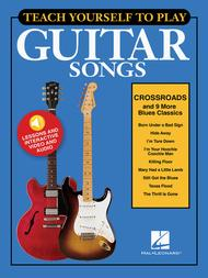 Teach Yourself to Play Guitar Songs: Crossroads & 9 More Blues Classics