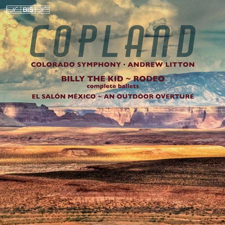 Copland: An Outdoor Overture - Billy the Kid - El Salon Mexico - Rodeo