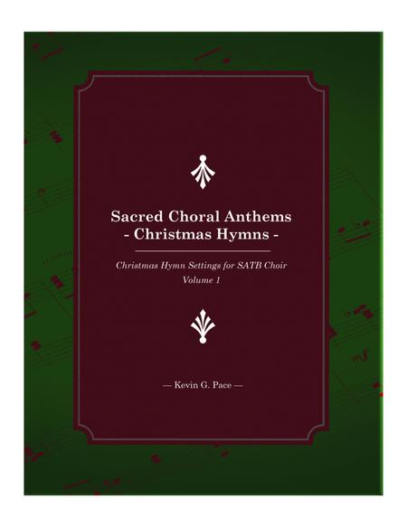 Sacred Choral Anthems  - Christmas Hymn Arrangements SATB Choir Book 1