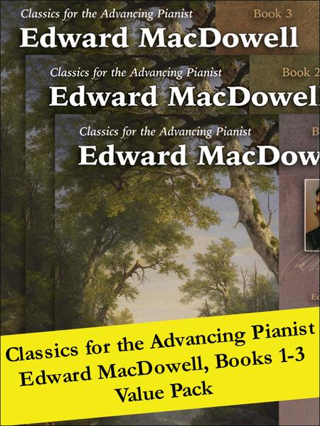 Classics for the Advancing Pianist: Edward MacDowell 1-3 (Value Pack)