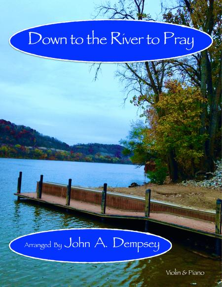 Down to the River to Pray (Violin and Piano)