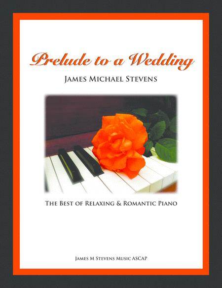 Prelude to a Wedding (The Best of Relaxing & Romantic Piano)