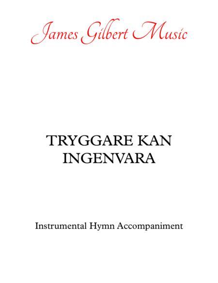TRYGGARE KAN INGEN  VARA (Children of the Heavenly Father)
