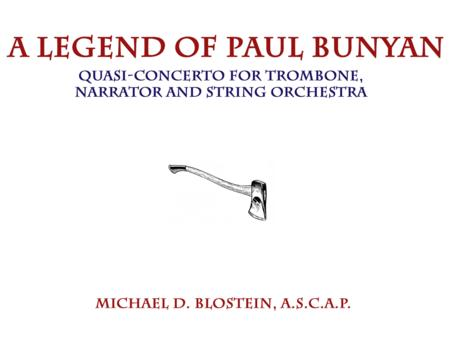 A Legend of Paul Bunyan (Quasi-Concerto for Trombone, Narrator and String Orchestra)