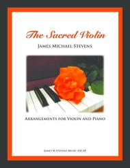 The Sacred Violin (arrangements for Solo Violin and Piano)
