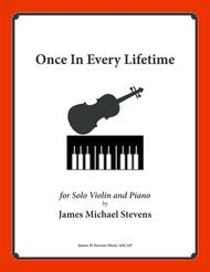 Once In Every Lifetime (Solo Violin & Piano)