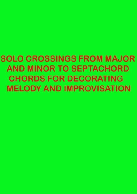!Anyone Can Play Guitar - 24 SOLO CROSSINGS FROM ( A to E7, and F#m to C#7 ) CHORDS FOR DECORATING MELODY AND IMPROVISATIONM - 1 PAGE