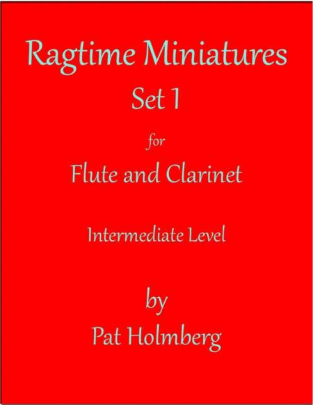 Ragtime Miniatures Duets Set 1 for Flute and Clarinet