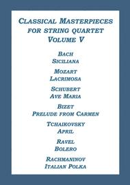 String Quartet Classical Masterpieces Volume V