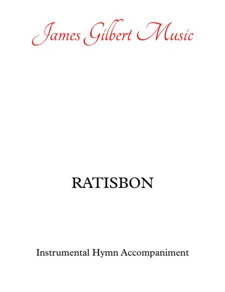 RATISBON (Christ, Whose Glory Fills The Sky)