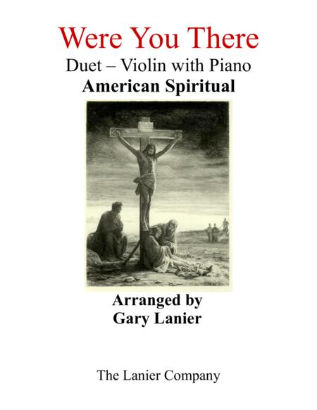 Gary Lanier: WERE YOU THERE (Duet –  Violin & Piano with Parts)