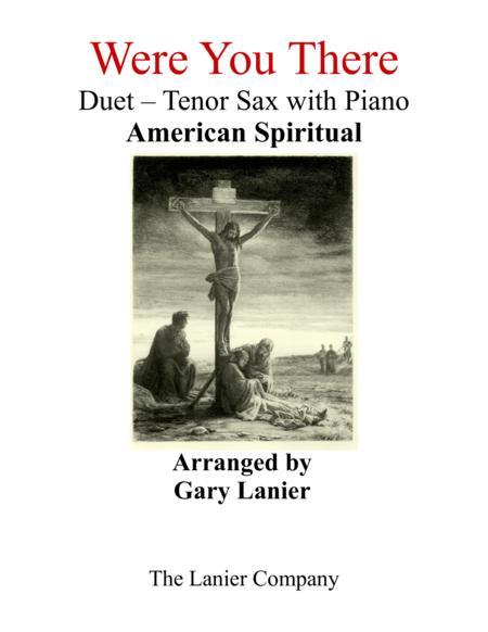 Gary Lanier: WERE YOU THERE (Duet –  Tenor Sax & Piano with Parts)