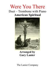 Gary Lanier: WERE YOU THERE (Duet –  Trombone & Piano with Parts)