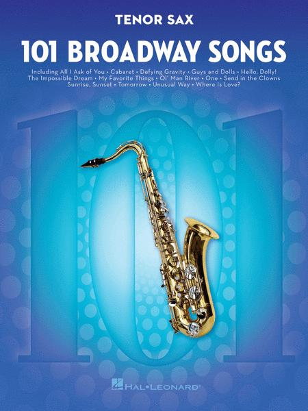 101 Broadway Songs for Tenor Sax