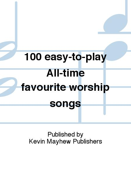 100 easy-to-play All-time favourite worship songs