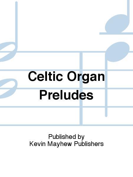 Celtic Organ Preludes