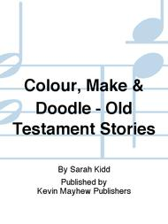 Colour, Make & Doodle - Old Testament Stories