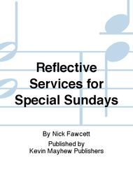 Reflective Services for Special Sundays