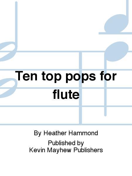 Ten top pops for flute