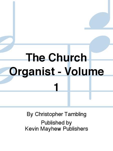 The Church Organist - Volume 1