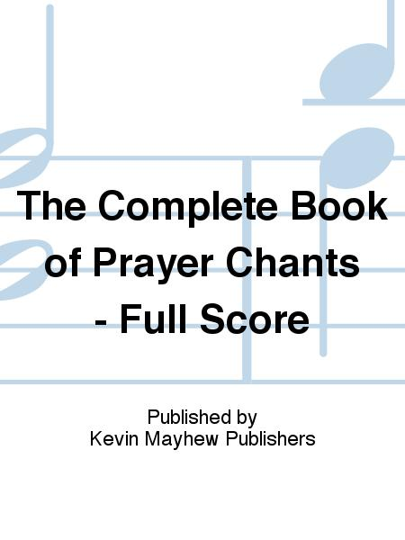 The Complete Book of Prayer Chants - Full Score