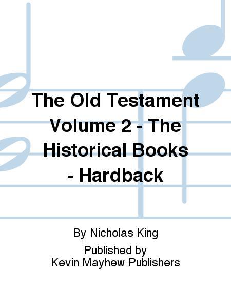 The Old Testament Volume 2 - The Historical Books - Hardback