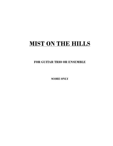 MIST ON THE HILLS - Guitar Trio/Ensemble (Score Only)