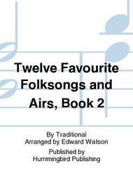Twelve Favourite Folksongs and Airs, Book 2