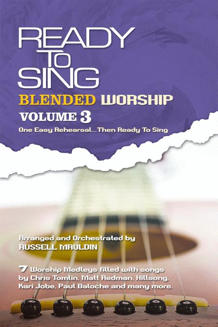 Ready to Sing Blended Worship, Volume 3 (Choral Book)