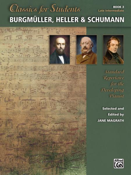 Classics for Students -- BurgmA1/4ller, Heller & Schumann, Book 3
