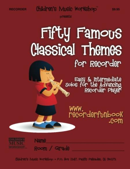 Fifty Famous Classical Themes for Recorder