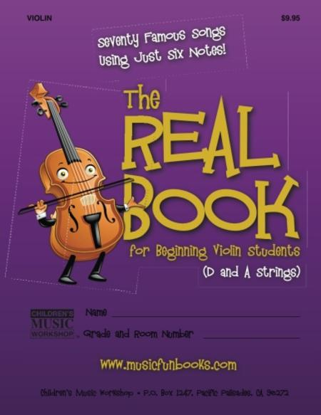 The Real Book for Beginning Violin Students (D and A Strings)