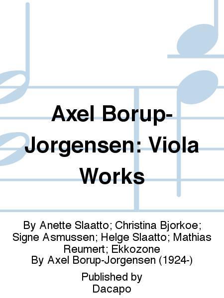 Axel Borup-Jorgensen: Viola Works