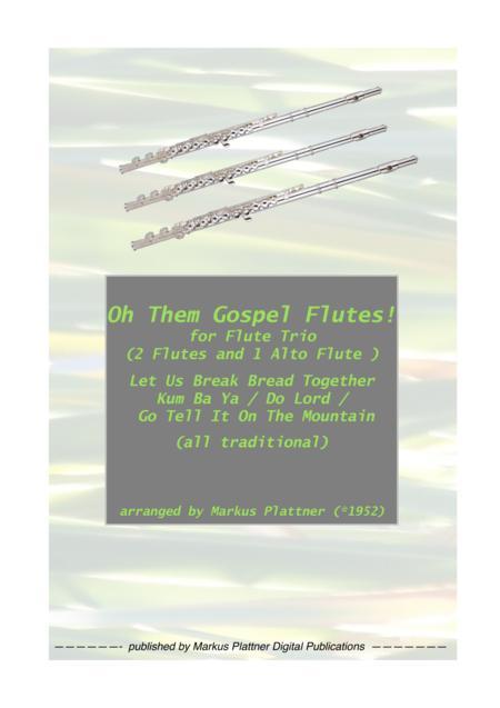 'Oh Them Gospel Flutes' for Flute Trio (2 flutes and alto flute)