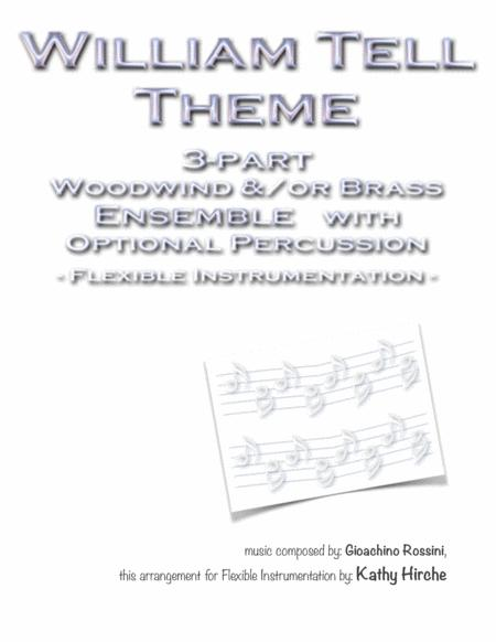 William Tell Theme - 3-part Woodwind and/or Brass Ensemble with Optional Percussion - Flexible Instrumentation